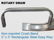 Rotary Draw 2x3 in Rectangle Non-Mandrel Crush Bend