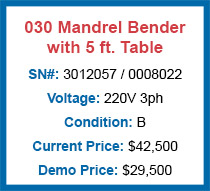 Demo 030 Mandrel Bender with 5' Table